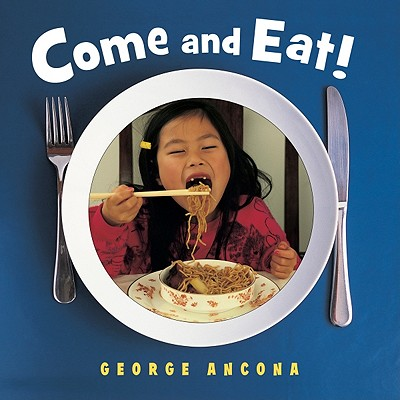 Come and Eat! By Ancona, George